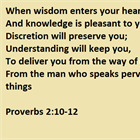 Proverbs 2:10-12  The secret to becoming a better person