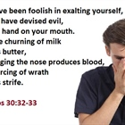 Proverbs 30:32-33  Hiding sin produces trouble, repentance brings freedom