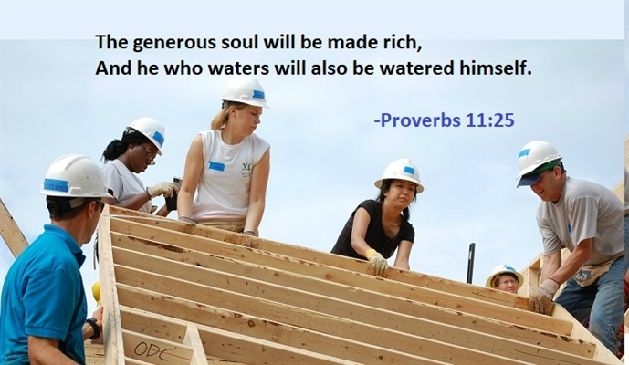 "Proverbs 11:25  Generous people are endowed by God wirh ""true riches"""